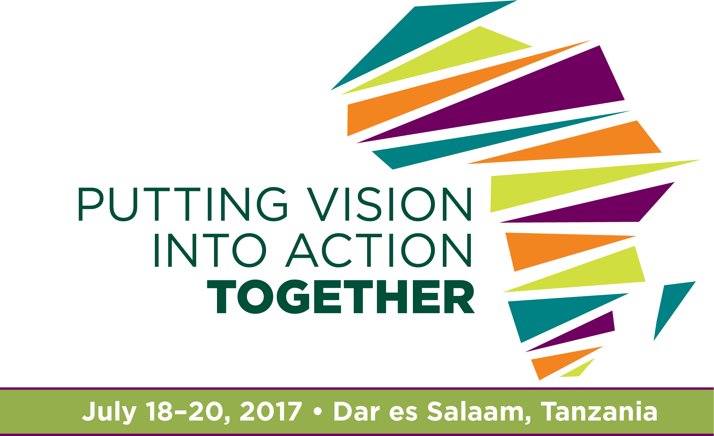 putting vision into action. together. July 18-20, 2017. Dar es Salaam, Tanzania